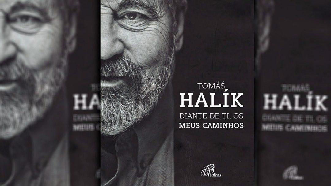 """""""Diante de Ti, os meus caminhos"""" de Tomas Halik – Apresentação"""